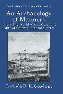 An Archaeology of Manners By Goodwin, Lorinda B. R.